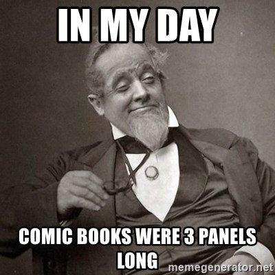 1889 [10] guy - In my day comic books were 3 panels long