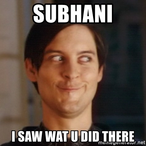 Peter Parker Spider Man - Subhani i saw wat u did there