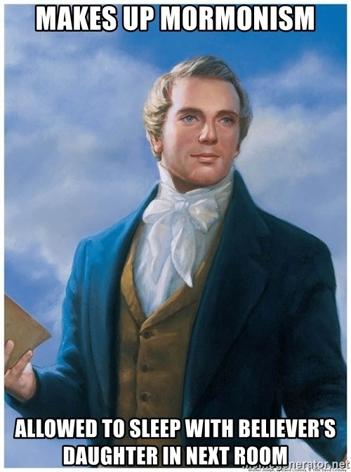 Joseph Smith - Makes up mormonism allowed to sleep with believer's daughter in next room