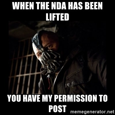 Bane Meme - When the Nda has been lifted you have my permission to post