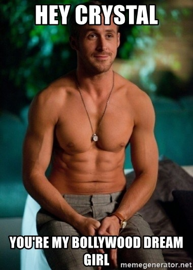 Shirtless Ryan Gosling - Hey crystal You're my Bollywood dream girl