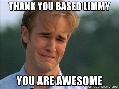 Thank You Based God - Thank you based limmy you are awesome
