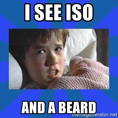 i see dead people - I See ISO and a beard