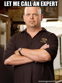 Pawn Stars Rick - let me call an expert