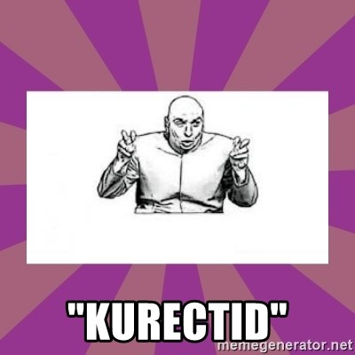"""'dr. evil' air quote -  """"kurectid"""""""