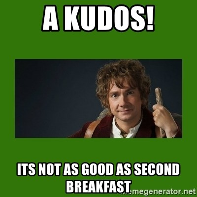 The Hobbit - a Kudos! its not as good as second breakfast