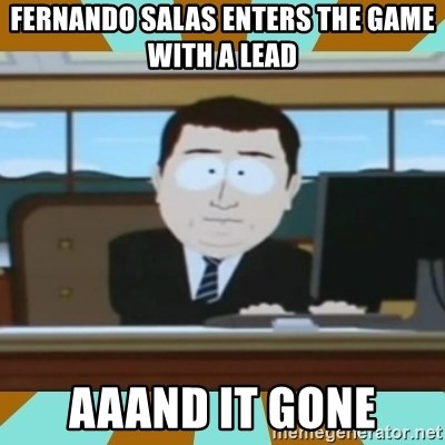And it's gone - Fernando Salas enters the game with a lead aaand it gone
