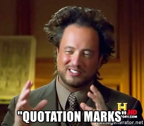 "Ancient Aliens -  ""quotation marks"""