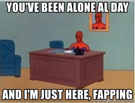 Spiderman Desk - you've been alone al day and i'm just here, fapping