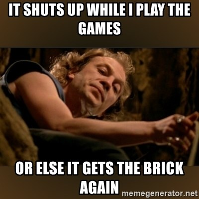 Buffalo Bill - Silence of the Lambs - - it shuts up while i play the games or else it gets the brick again