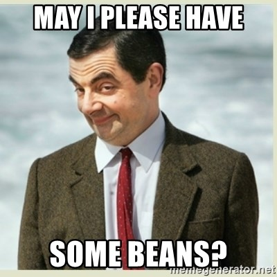 MR bean - may i please have some beans?