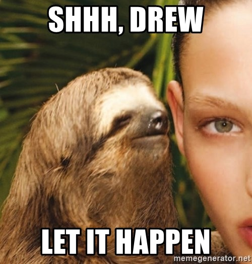 The Rape Sloth - shhh, drew let it happen