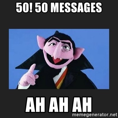 The Count from Sesame Street - 50! 50 messages Ah ah ah