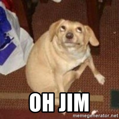 Oh You Dog -  Oh Jim