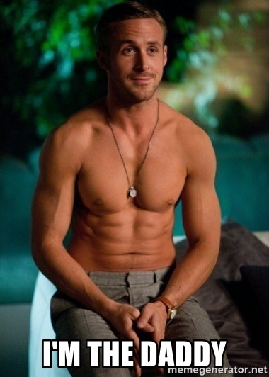 Shirtless Ryan Gosling -  I'm the daddy