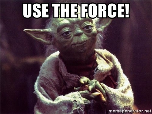 Yoda - Use the Force!