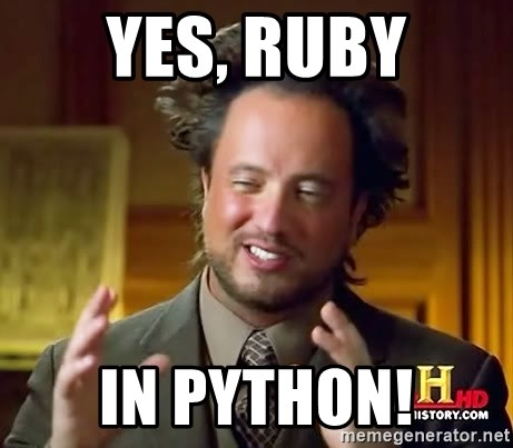 Ancient Aliens - yes, Ruby In python!