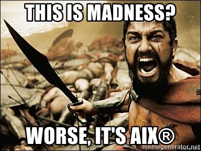 This Is Sparta Meme - this is madness? worse, it's aix®