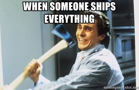 Patrick Bateman With Axe - when someone ships everything