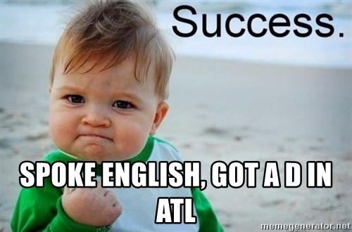 success baby -  SPOKE ENGLISH, GOT A D IN ATL