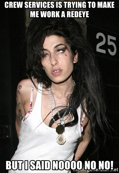 Amy Winehouse - Crew Services is trying to make me work a RedEye But I said noooo no no!