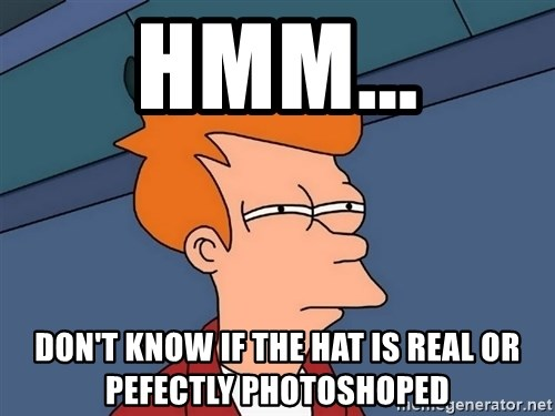 Futurama Fry - Hmm... Don't know if the hat is real or pefectly photoshoped