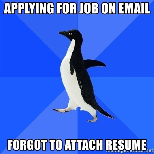 Socially Awkward Penguin - Applying for job on email forgot to attach Resume