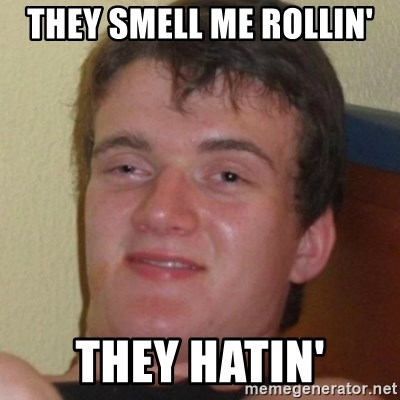 Stoner Guy - They Smell Me Rollin' They hatin'