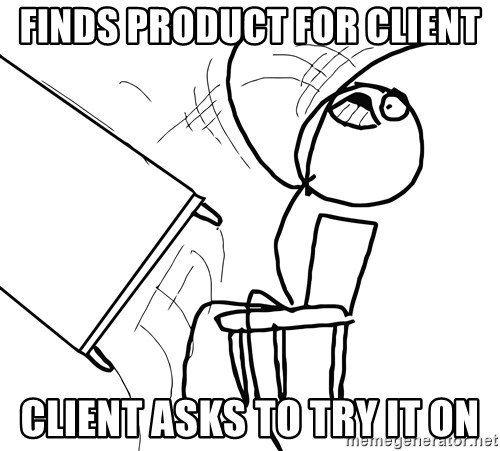 Desk Flip Rage Guy - finds product for client client asks to try it on