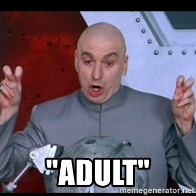 "dr. evil quote -  ""adult"""