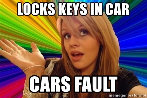 Dumb Blonde - locks keys in car cars fault