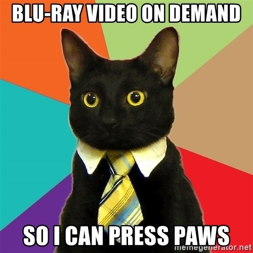 Business Cat - blu-ray video on demand so i can press paws