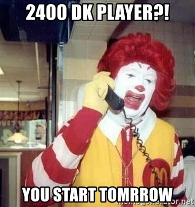 Ronald Mcdonald Call - 2400 dk player?! You start tomrrow