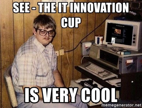 Nerd - SEE - THE IT INNOVATION CUP IS VERY COOL