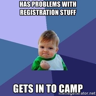 Success Kid - Has problems with registration stuff gets in to camp