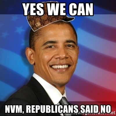 Scumbag Obama - YES WE CAN nvm, republicans said no