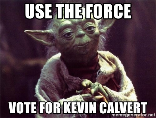 Yoda - Use the force Vote for Kevin Calvert