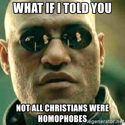 What If I Told You - What if i Told you not all christians were homophobes