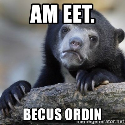 Confession Bear - Am eet. Becus orDIN