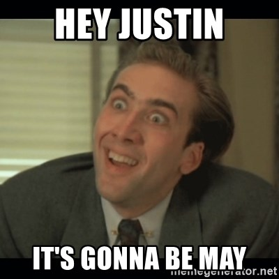 Nick Cage - HEY JUSTIN IT'S GONNA BE MAY