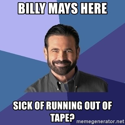 Billy Mays - BILLY MAYS HERE SICK OF RUNNING OUT OF TAPE?