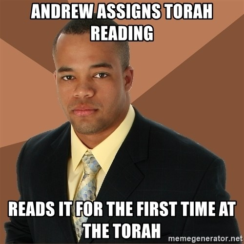 Successful Black Man - Andrew assigns torah reading reads it for the first time at the torah