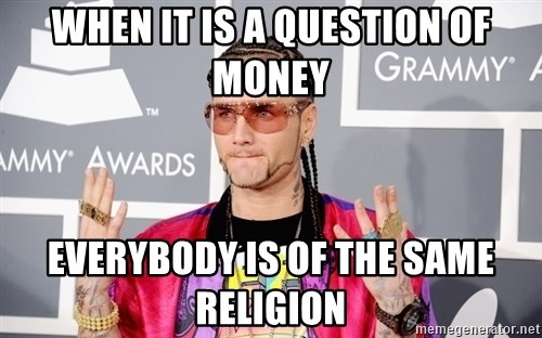 Intellectual Riff Raff - When it is a question of money everybody is of the same religion