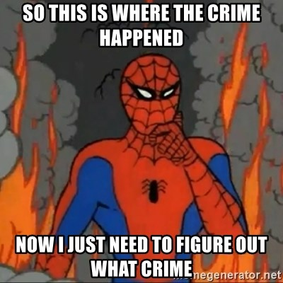 Spiderman meme - So this is where the crime happened Now I just need to figure out what crime