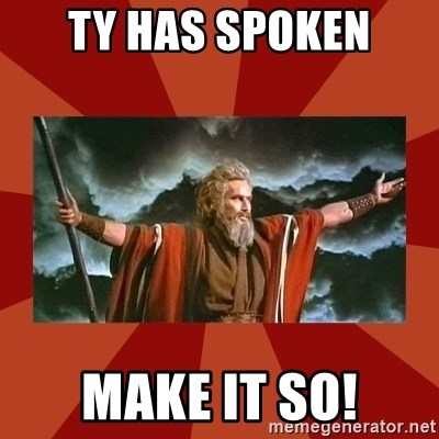 Then Moses said... - ty has spoken Make it so!