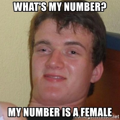 Stoner Stanley - What's my number? my number is a female
