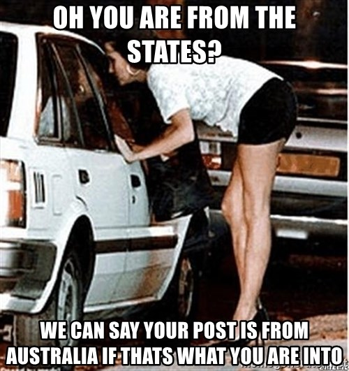 Karma prostitute  - Oh You are from the States? We can say your post is from australia if thats what you are into