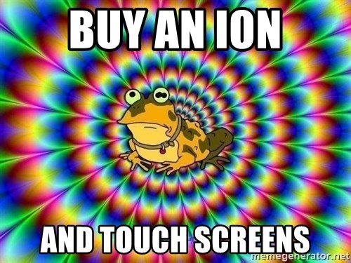 hypno toad - Buy an Ion and touch screens