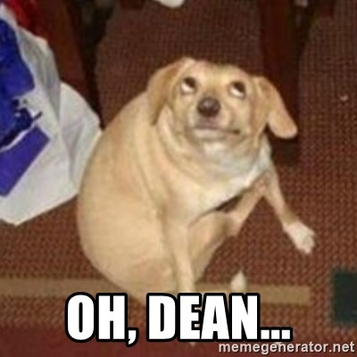 Oh You Dog -  oh, dean...