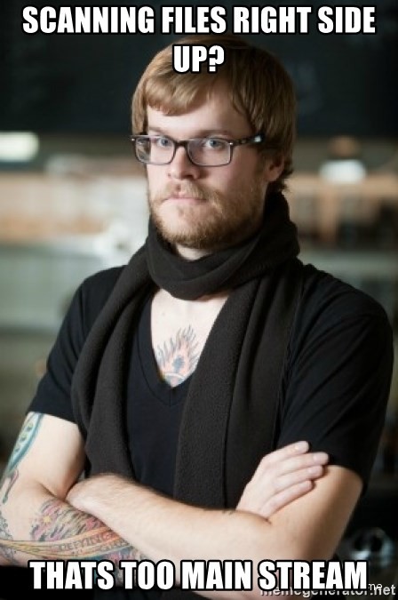 hipster Barista - Scanning Files right side up? thats too main stream